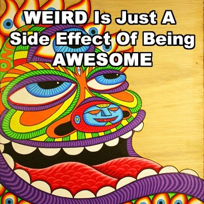 Weird as a side effect