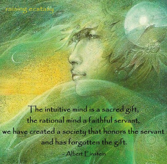 The intuitive mind is a sacred gift