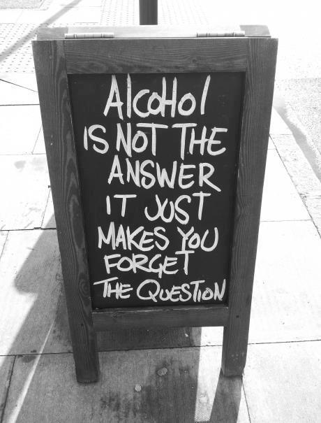 Alcohol is not the question